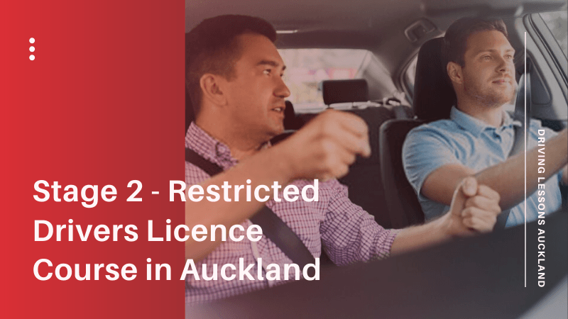 Stage 2 - Restricted Drivers Licence Course in Auckland