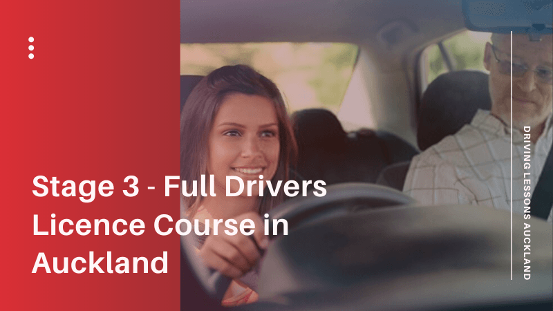 Stage 3 - Full Drivers Licence Course in Auckland